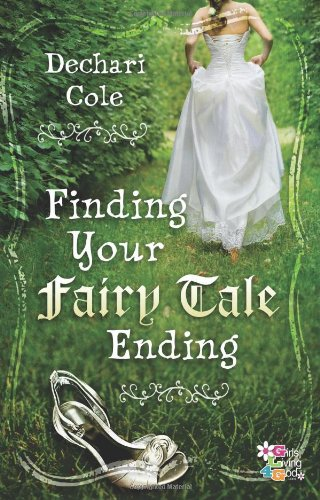 Finding Your Fairy Tale Ending (Girls Living 4 God) ebook