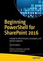 Beginning PowerShell for SharePoint 2016, 2nd Edition Front Cover