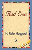 Red Eve, H. Rider Haggard, 1421830582