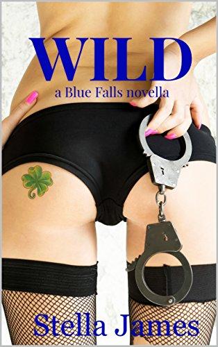Wild: A Blue Falls Novella ()