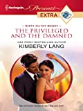 The Privileged and the Damned (Dirty Filthy Money Book 2)