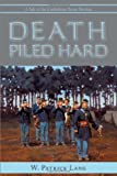Death Piled Hard, W. Patrick Lang, 1440123918