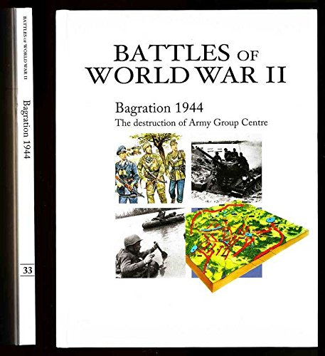 Battles of World War II. Bagration 1944 The Destruction of Army Group Centre pdf