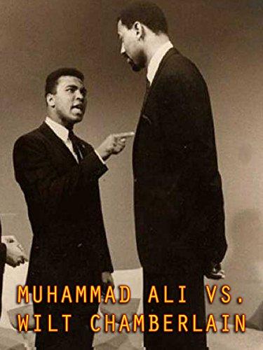 Muhammad Ali Vs  Wilt Chamberlain