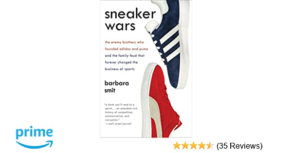 d1c24ac28128 Sneaker Wars  The Enemy Brothers Who Founded Adidas and Puma and the ...