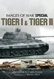Tiger I and Tiger II, Anthony Tucker-Jones, 1781590303