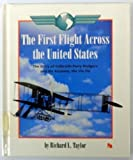 The First Flight Across the United States, Richard L. Taylor, 0531201597