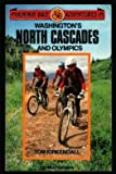 Mountain Bike Adventures in Washington's North Cascades and Olympics, Tom Kirkendall, 0898862027