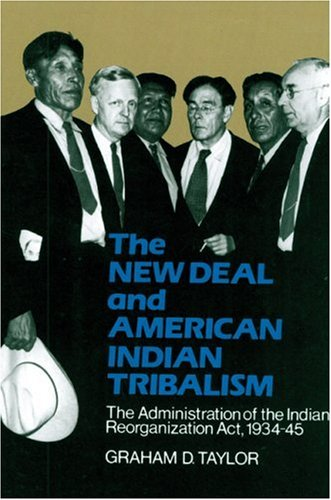 The New Deal and American Indian Tribalism: The Administration of the Indian Reorganization Act, 1934-45