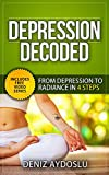 Depression Decoded: From Depression To Radiance In 4 Steps