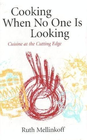 Read Online Cooking When No One Is Looking: Cuisine on the Cutting Edge ebook