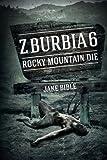 Z-Burbia 6: Rocky Mountain Die: Volume 6