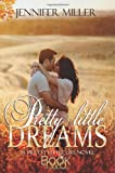 Pretty Little Dreams, Jennifer Miller, 0989407497