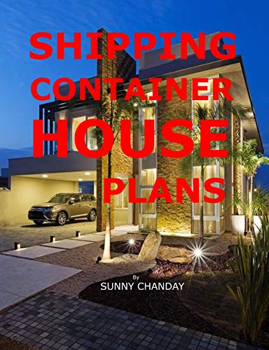 Shipping Container House Plans (Shipping Container Homes Book 7)
