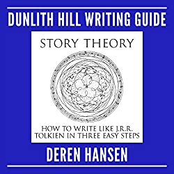 Story Theory - How to Write Like J.R.R. Tolkien in Three Easy Steps