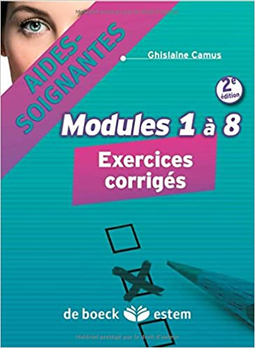 Livres en ligne télécharger ipod Aides-soignantes - Modules 1 à 8 : Exercices corrigés by Ghislaine Camus in French PDF PDB