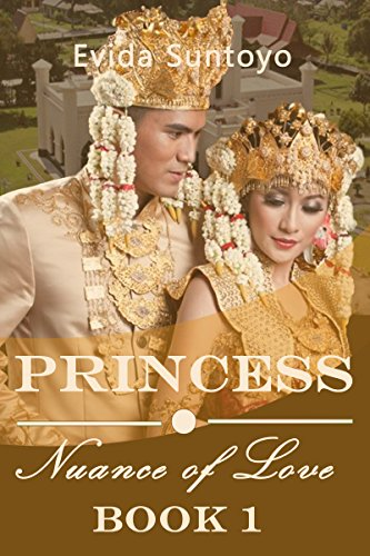 Book: Princess - Nuance Of Love Book 1 by Evida Suntoyo