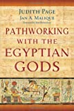 Pathworking with the Egyptian Gods, Judith Page and Jan A. Malique, 0738719064
