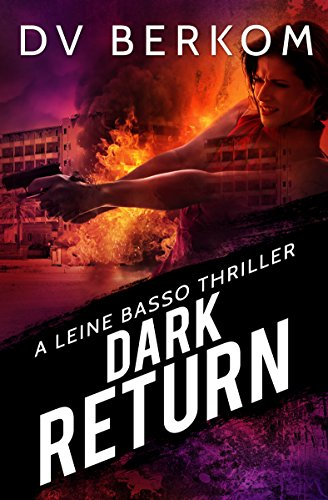 Dark Return: A Leine Basso Thriller by [Berkom, D.V.]