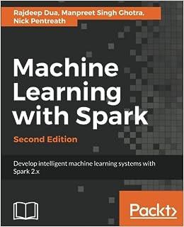 Machine Learning with Spark, Second Edition: Amazon.es: Rajdeep Dua, Manpreet Singh Ghotra, Nick Pentreath: Libros en idiomas extranjeros