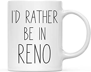 Andaz Press U.S. City 11oz. Coffee Mug Gift, I'd Rather Be in Reno, Nevada, 1-Pack, Long Distance College Going Away Study Abroad Birthday Christmas Gifts
