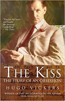 Book The Kiss: The Story of an Obsession by HUGO VICKERS (1997-08-01)