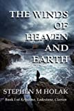 The Winds of Heaven and Earth, Stephen Holak, 1491254610