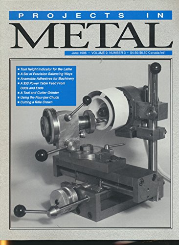 Height Adhesive - Projects in Metal : Articles- Cutting a Rifle Crown; Anaerobic Adhesives; Tool Height Indicator for the Lathe; Using the Four-Jaw Chuck
