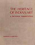 The Heritage of Indian Art A Pictorial Presentation