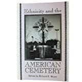 Ethnicity and the American Cemetery, , 0879726016
