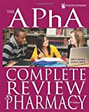 The APhA Complete Review for Pharmacy, Dick R. Gourley, James C., III Eoff, 1582121591