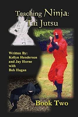 Teaching Ninja: Tai Jutsu: Volume 2: Amazon.es: Jay M Horne ...