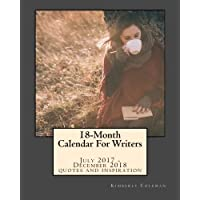 18-Month Calendar For Writers: July 2017 - December 2018  Quotes and Inspiration