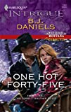 One Hot Forty-Five, B. J. Daniels, 0373694288
