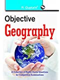Objective Geography: Collection of Highly useful Questions for Competitive Exams