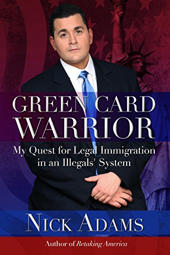 Green Card Warrior: My Quest for Legal Immigration in an Illegals