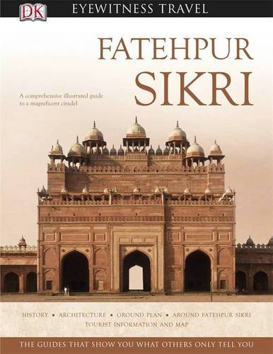 Fatehpur Sikri (DK Eyewitness Travel Monuments Of India)