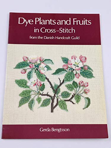 Dye Plants and Fruits in Cross-Stitch: From