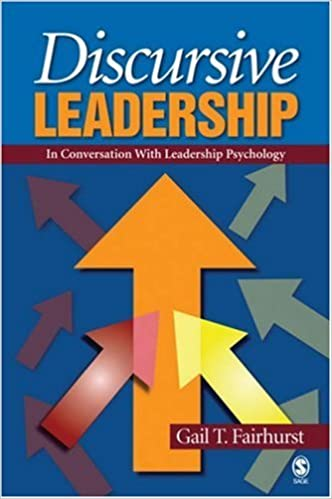 Discursive Leadership: In Conversation with Leadership Psychology: 1st (First) Edition