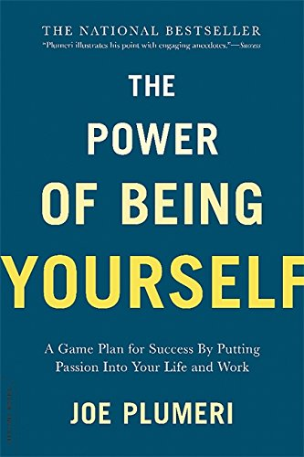 - The Power of Being Yourself: A Game Plan for Success--by Putting Passion into Your Life and Work