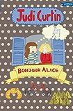 Bonjour Alice, Judi Curtin, 184717096X