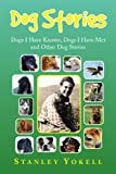 Dog Stories, Stanley Yokell, 1436398290
