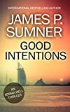 Good Intentions: An Adrian Hell Thriller (Book #6) (Adrian Hell Series)