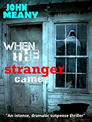 When The Stranger Came: Suspense thriller (Novella)