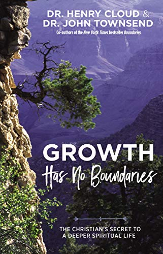 Growth Has No Boundaries: The Christian's Secret to a Deeper Spiritual Life (Boundaries By Henry Cloud And John Townsend)
