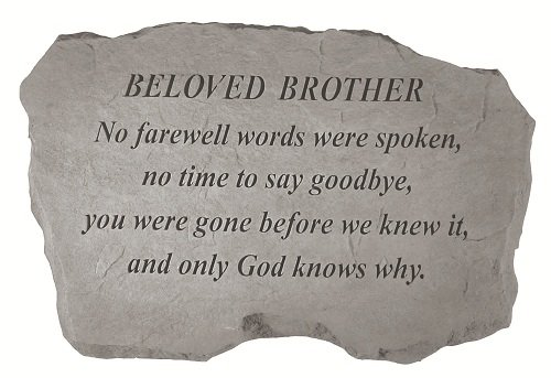 Kay Berry- Inc. 98420 Beloved Brother-No Farewell Words Were Spoken – Memorial – 16 Inches x 10.5 Inches x 1.5 Inches