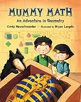 Mummy Math: An Adventure in Geometry (Matt and Bibi Math Adventures)