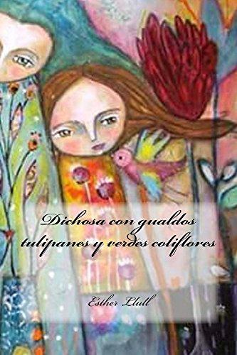 Dichosa con gualdos tulipanes y verdes coliflores (Spanish Edition) by [Llull, Esther