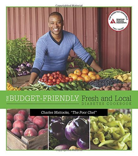 The Budget-Friendly Fresh and Local Diabetes Cookbook by Charles Mattocks (2014-06-03)