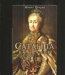 CATALINA LA GRANDE par Troyat